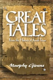 Great Tales From the History of South Texas