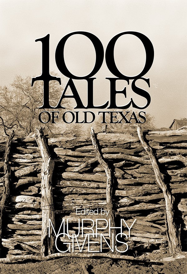 100 Tales of Old Texas
