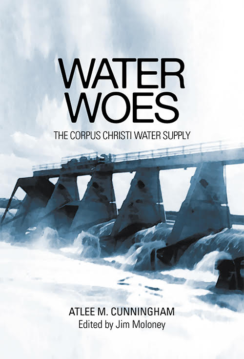 WATER WOES – The Corpus Christi Water Supply